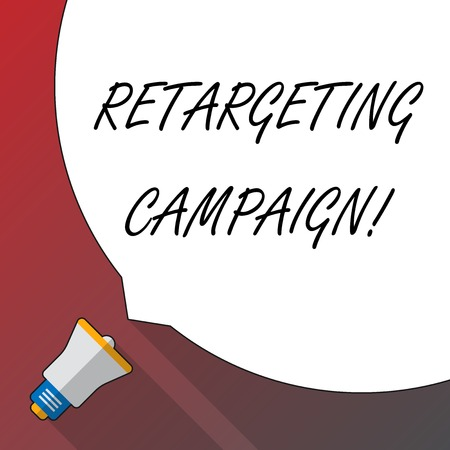 Handwriting text Retargeting Campaign. Conceptual photo targetconsumers based on their previous Internet action Huge Blank White Speech Bubble Occupying Half of Screen and Small Megaphone