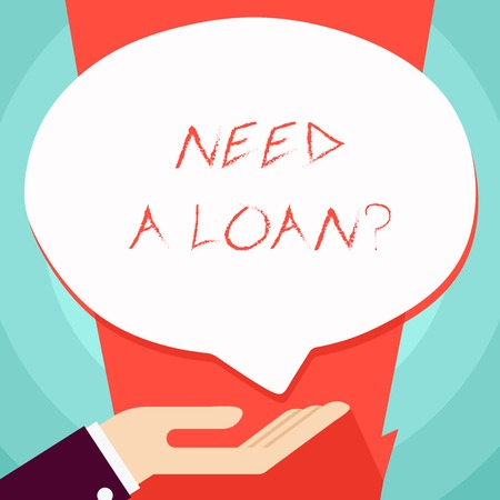 Conceptual hand writing showing Need A Loan question. Concept meaning amount of money that is borrowed often from bank Palm Up in Supine position Donation Hand Sign Speech Bubble Imagens