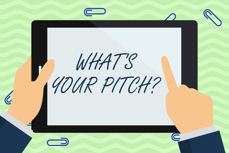 Writing note showing What S Is Your Pitch question. Business concept for asking about property of sound or music tone Businessman Hand Holding and Pointing Colorful Tablet Screen