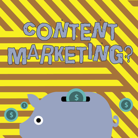 Writing note showing Content Marketing question. Business concept for involves creation and sharing of online material Piggy Money Bank and Coins with Dollar Currency Sign on Slit
