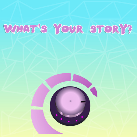 Text sign showing What S Your Story Question. Business photo showcasing asking demonstrating about his past life actions events Volume Control Metal Knob with Marker Line and Colorful Loudness Indicator