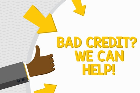 Conceptual hand writing showing Bad Credit Question We Can Help. Concept meaning offering help after going for loan then rejected Hand Gesturing Thumbs Up Holding on Round Shape with Arrows