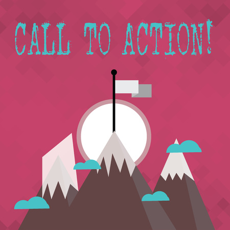 Writing note showing Call To Action. Business concept for exhortation do something in order achieve aim with problem Three High Mountains with Snow and One has Flag at the Peak Imagens