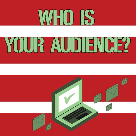 Conceptual hand writing showing Who Is Your Audience Question. Concept meaning who is watching or listening to it Mail Envelopes around Laptop with Check Mark icon on Monitor Foto de archivo