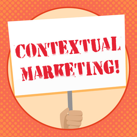Writing note showing Contextual Marketing. Business concept for online and mobile marketing Behavioural targeting Hand Holding Placard Supported by Handle Social Awareness Stock Photo
