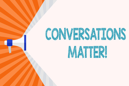 Text sign showing Conversations Matter. Business photo text generate new and meaningful knowledge Positive action Megaphone Extending the Capacity of Volume Range thru Blank Space Wide Beam