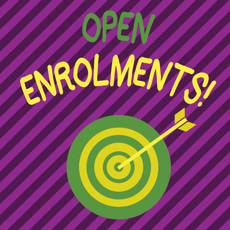 Word writing text Open Enrolments. Business photo showcasing when employees may make changes to elected fringe benefit Color Dart Board in Concentric Style with Arrow Hitting the Center Bulls Eye