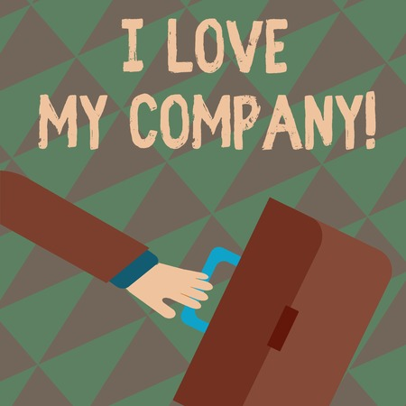 Text sign showing I Love My Company. Business photo showcasing tell why admire their job and workplace Rushing Businessman Arm Swayed Farther Back and Hand Holding Color Briefcase