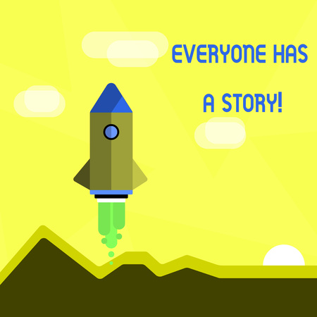 Handwriting text Everyone Has A Story. Conceptual photo account of past events in someones life or career Colorful Spacecraft Shuttle Rocketship Launching for New Business Startup