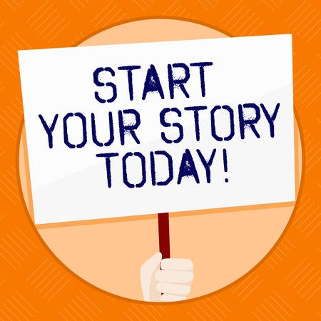 Conceptual hand writing showing Start Your Story Today. Concept meaning work hard on yourself and begin from this moment Hand Holding White Placard Supported for Social Awareness