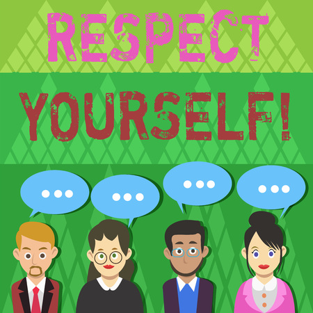 Text sign showing Respect Yourself. Business photo text believing that you good and worthy being treated well Group of Business People with Blank Color Chat Speech Bubble with Three Dots