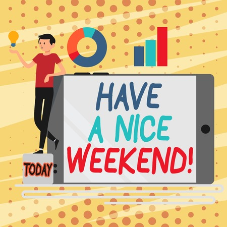 Conceptual hand writing showing Have A Nice Weekend. Concept meaning wishing someone that something nice happen holiday Man Leaning on Smartphone Turned on Side Graph and Idea Icon
