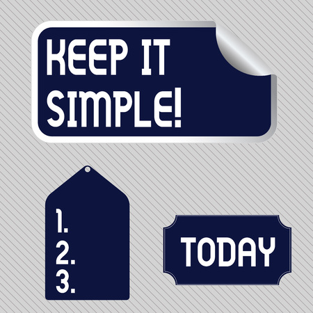 Text sign showing Keep It Simple. Business photo showcasing ask something easy understand not go into too much detail Blank Color Label, Self Adhesive Sticker with Border, Bended Corner and Tag Stock Photo