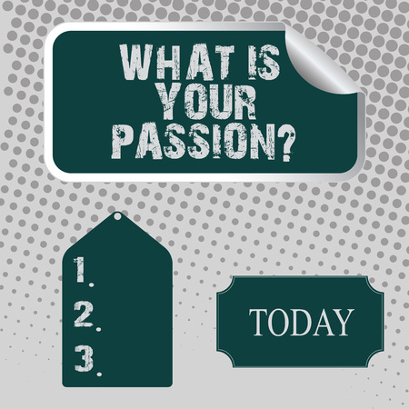 Handwriting text What Is Your Passion Question. Conceptual photo asking about his strong and barely controllable emotion Blank Color Label, Self Adhesive Sticker with Border, Bended Corner and Tag