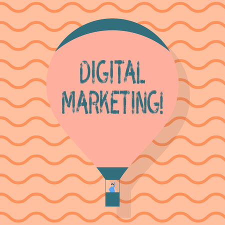Conceptual hand writing showing Digital Marketing. Concept meaning market products or services using technologies on Internet Hot Air Balloon Floating with Passenger Waving From Gondola