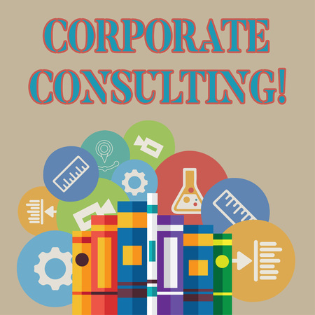 Word writing text Corporate Consulting. Business photo showcasing growth and to improve overall business perforanalysisce Books Arranged Standing Up in Row with Assorted Educational Icons Behind