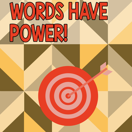 Word writing text Words Have Power. Business photo showcasing as they has ability to help heal hurt or harm someone Color Dart Board in Concentric Style with Arrow Hitting the Center Bulls Eye