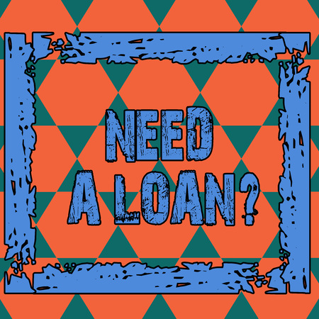 Conceptual hand writing showing Need A Loan Question. Concept meaning asking he need money expected paid back with interest Seamless Triangles Positioned Up and Down Forming Hexagon Shape