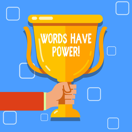 Writing note showing Words Have Power. Business concept for as they has ability to help heal hurt or harm someone Hand Holding Championship Winners Cup Trophy with Reflection Archivio Fotografico