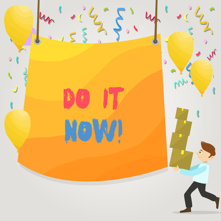 Conceptual hand writing showing Do It Now. Concept meaning not hesitate and start working or doing stuff right away Man Carrying Pile of Boxes with Tarpaulin in Center Balloons