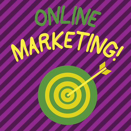 Word writing text Online Marketing. Business photo showcasing leveraging web based channels spread about companys brand Color Dart Board in Concentric Style with Arrow Hitting the Center Bulls Eye