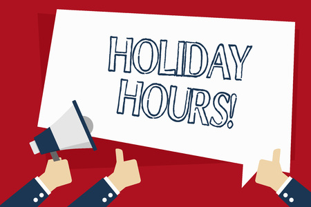 Word writing text Holiday Hours. Business photo showcasing Overtime work on for employees under flexible work schedules Hand Holding Megaphone and Other Two Gesturing Thumbs Up with Text Balloon Stock Photo