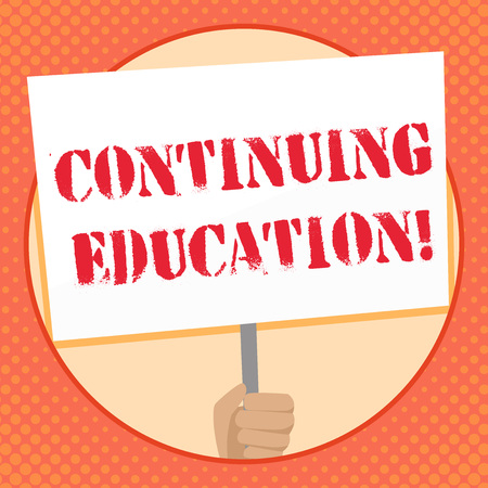 Writing note showing Continuing Education. Business concept for postsecondary learning activities and programs Hand Holding Placard Supported by Handle Social Awareness