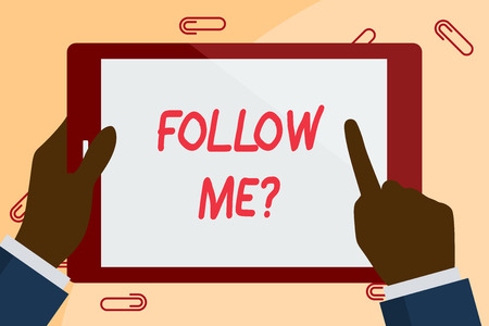 Writing note showing Follow Me Question. Business concept for go or come after demonstrating or thing proceeding ahead Businessman Hand Holding and Pointing Colorful Tablet Screen