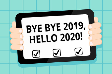 Conceptual hand writing showing Bye Bye 2019 Hello 2020. Concept meaning saying goodbye to last year and welcoming another good one Color Tablet Smartphone with Screen Handheld Back of Gadget