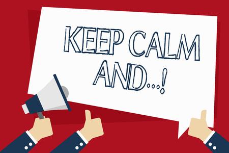 Escritura de texto Word mantener la calma y. Foto de negocios mostrando un cartel motivacional producido por el gobierno británico mano sujetando el megáfono y otros dos pulgares gesticulando hacia arriba con globo de texto Foto de archivo