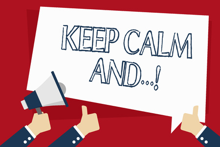 Word writing text Keep Calm And. Business photo showcasing motivational poster produced by British government Hand Holding Megaphone and Other Two Gesturing Thumbs Up with Text Balloon Stock Photo