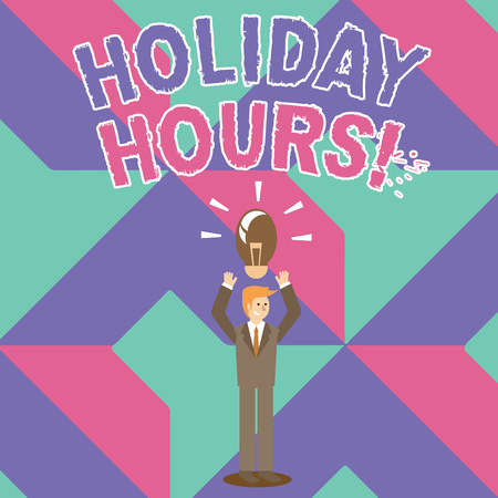 Writing note showing Holiday Hours. Business concept for Overtime work on for employees under flexible work schedules Businessman Raising Arms Upward with Lighted Bulb icon above Stock Photo