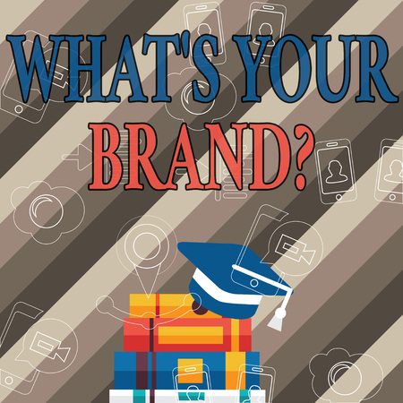 Handwriting text What S Your Brand Question. Conceptual photo asking about product does or what you communicate Graduation Cap with Tassel Resting on Top of Stack of Colorful Thick Books