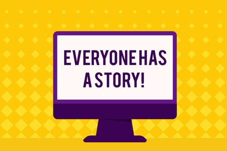 Text sign showing Everyone Has A Story. Business photo showcasing account of past events in someones life or career Blank Space Desktop Computer Colorful Monitor Screen Freestanding on Table