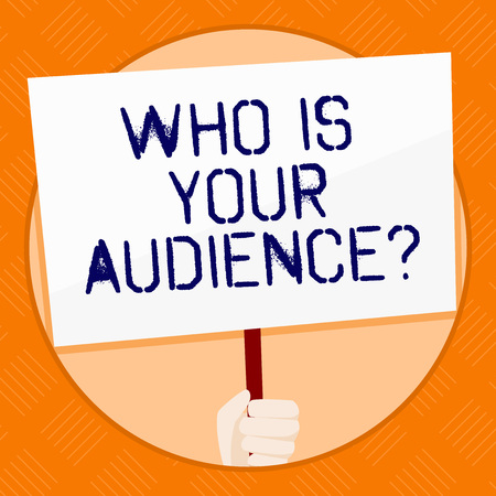 Conceptual hand writing showing Who Is Your Audience Question. Concept meaning who is watching or listening to it Hand Holding White Placard Supported for Social Awareness