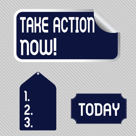 Text sign showing Take Action Now. Business photo showcasing do something official or concerted achieve aim with problem Blank Color Label, Self Adhesive Sticker with Border, Bended Corner and Tag Stock Photo