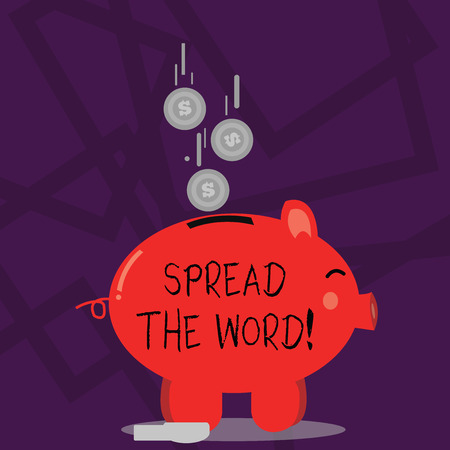 Writing note showing Spread The Word. Business concept for share the information or news using social media Piggy Bank Sideview and Dollar Coins Falling Down to Slit