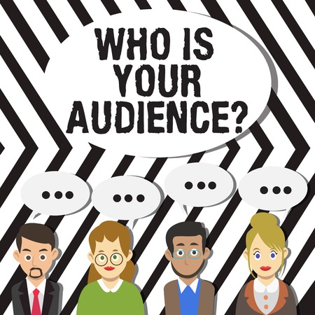 Handwriting text Who Is Your Audience Question. Conceptual photo who is watching or listening to it Group of Business People with Blank Color Chat Speech Bubble with Three Dots