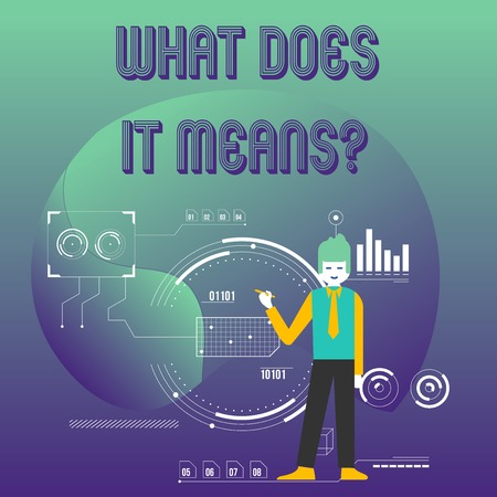 Writing note showing What Does It Means Question. Business concept for asking meaning something said and do not understand Man Holding Pen Pointing to Chart Diagram SEO Process Icons