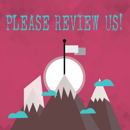 Writing note showing Please Review Us. Business concept for situation or system is formal examination by showing authority Three High Mountains with Snow and One has Flag at the Peak