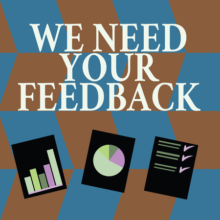 Word writing text We Need Your Feedback. Business photo showcasing criticism given to say can be done improvement Presentation of Bar, Data and Pie Chart Diagram Graph Each on White Paper Stock Photo