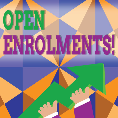 Word writing text Open Enrolments. Business photo showcasing when employees may make changes to elected fringe benefit photo of Hand Holding Colorful Huge 3D Arrow Pointing and Going Up