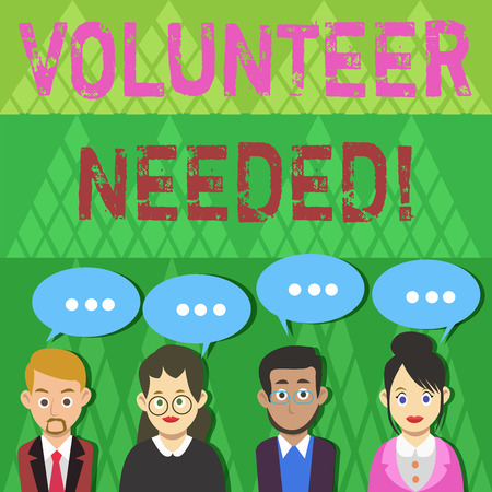 Text sign showing Volunteer Needed. Business photo text asking demonstrating to work for organization without being paid Group of Business People with Blank Color Chat Speech Bubble with Three Dots