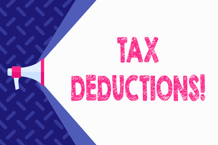 Word writing text Tax Deductions. Business photo showcasing reduction income that is able to be taxed of expenses Megaphone Extending the Capacity of Volume Range thru Blank Space Wide Beam