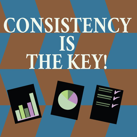 Word writing text Consistency Is The Key. Business photo showcasing by Breaking Bad Habits and Forming Good Ones Presentation of Bar, Data and Pie Chart Diagram Graph Each on White Paper