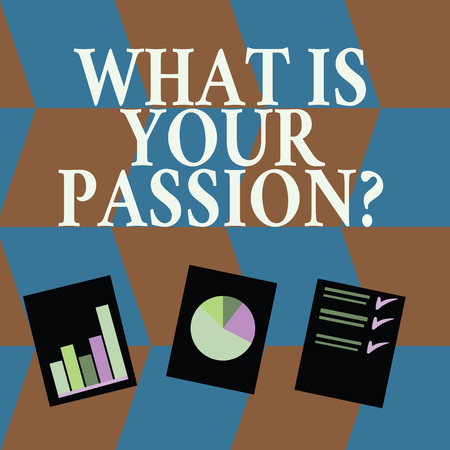 Word writing text What Is Your Passion Question. Business photo showcasing asking about his strong and barely controllable emotion Presentation of Bar, Data and Pie Chart Diagram Graph Each on White P