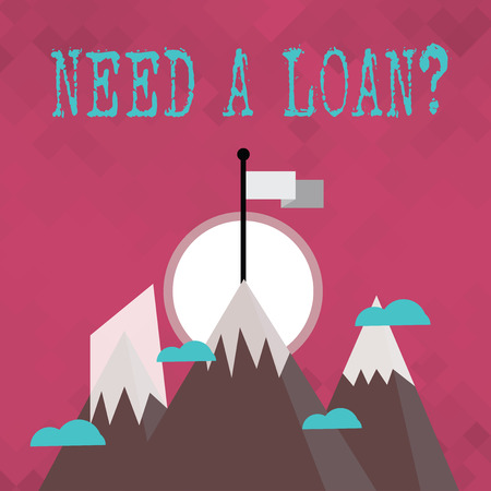 Writing note showing Need A Loan Question. Business concept for asking he need money expected paid back with interest Three High Mountains with Snow and One has Flag at the Peak Imagens