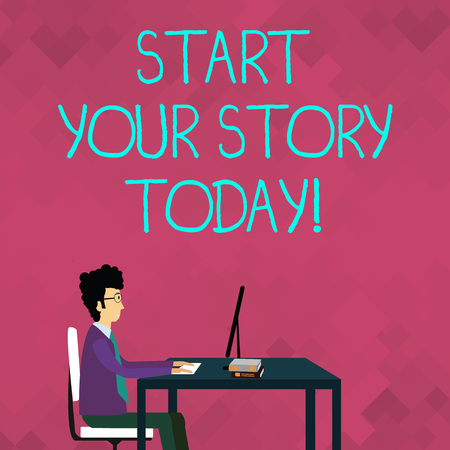 Word writing text Start Your Story Today. Business photo showcasing work hard on yourself and begin from this moment Businessman Sitting Straight on Chair Working on Computer and Books on Table