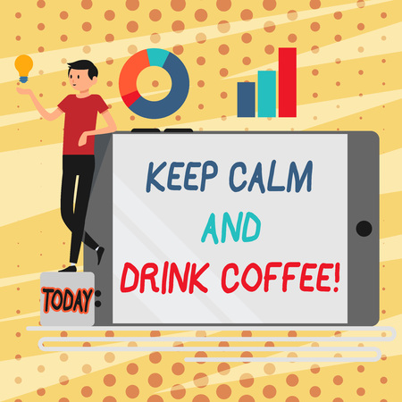 Conceptual hand writing showing Keep Calm And Drink Coffee. Concept meaning encourage demonstrating to enjoy caffeine drink and relax Man Leaning on Smartphone Turned on Side Graph and Idea Icon