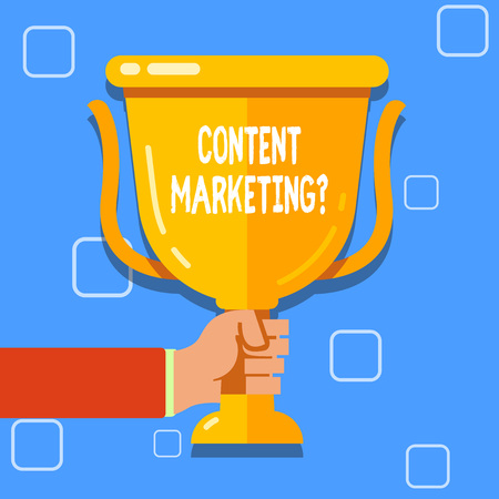 Writing note showing Content Marketing Question. Business concept for involves creation and sharing of online material Hand Holding Championship Winners Cup Trophy with Reflection